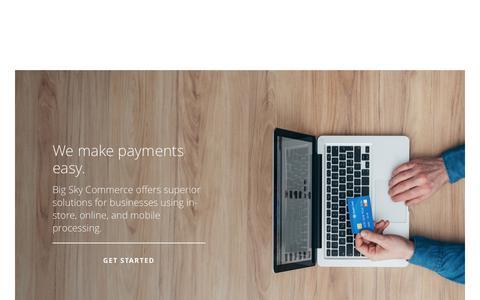 Screenshot of Home Page bigskycommerce.com - Big Sky Commerce | We make payments easy. - captured June 1, 2017