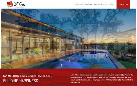 Screenshot of Home Page adamwilsonhomes.com - San Antonio Custom Homes | Austin Custom Homes | Custom Home Builder San Antonio | Luxury Custom  Homes Austin | Building Happiness - captured Nov. 20, 2016