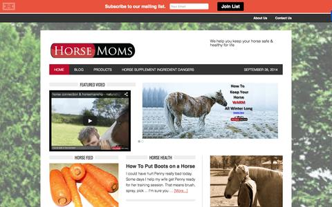 Screenshot of Home Page horsemoms.com - Horse Moms Keeping your horse healthy for life – We help you keep your horse safe & healthy for life - captured Sept. 30, 2014