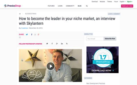 Screenshot of prestashop.com - How to become the leader in your niche market, an interview with Skylantern - captured Dec. 21, 2016