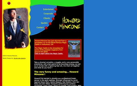 Screenshot of Home Page howardmincone.com - Howard Mincone - Physical comedy, Improvisation, juggling, corporate trainer, motivational speaker, corporate workshops and instruction, tradeshows, voice-overs, emecee, stunt work, bungee jumping, trampoline, skydiving, motorcycling, and more. - captured Oct. 3, 2014