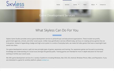 Screenshot of Services Page skylessgames.com - Game Development Services | Skyless Game StudiosSkyless Game Studios - Video Games for a Better Tomorrow - captured Oct. 9, 2014