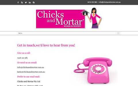 Screenshot of Contact Page chicksandmortar.com.au - Contact Chicks and Mortar - Women Investing in Property - captured Nov. 4, 2014