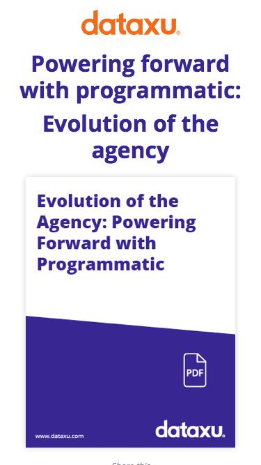 Powering Forward With Programmatic: Evolution Of The Agency