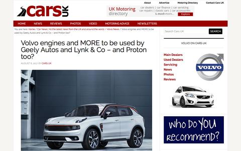 Screenshot of carsuk.net - Volvo engines and MORE to be used by Geely Autos and Lynk & Co - and Proton too?   Cars UK - captured Aug. 7, 2017