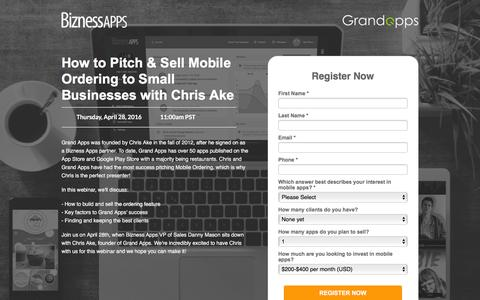 Screenshot of Landing Page biznessapps.com - How to Pitch & Sell Mobile Ordering | Bizness Apps Webinar - captured April 14, 2016