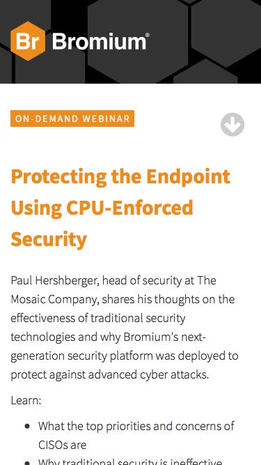 Bromium: Webinar On-Demand - Protecting the Endpoint Using CPU-Enforced Security
