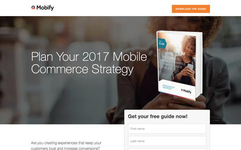 Screenshot of Landing Page mobify.com - The Complete Guide: Plan Your 2017 Mobile Commerce Strategy - captured Oct. 20, 2016