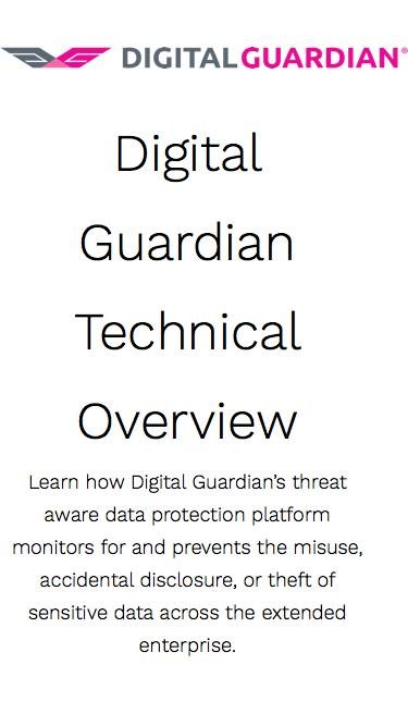 Digital Guardian Technical Overview | Learn More About Digital Guardian's Data Loss Prevention Software