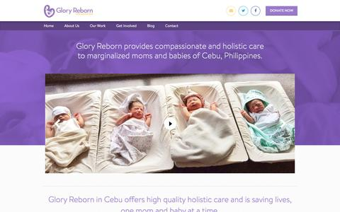 Screenshot of Home Page gloryreborn.org - Glory Reborn - Glory Reborn provides compassionate and holistic care to marginalized moms and babies of Cebu, Philippines. - captured Aug. 15, 2017