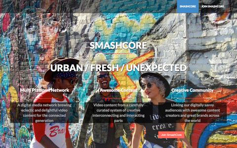 Screenshot of Home Page smashcore.co - SmashCore | Urban. Fresh. Unexpected. A Multi-Platform Network for The Connected Generation - captured Sept. 4, 2015