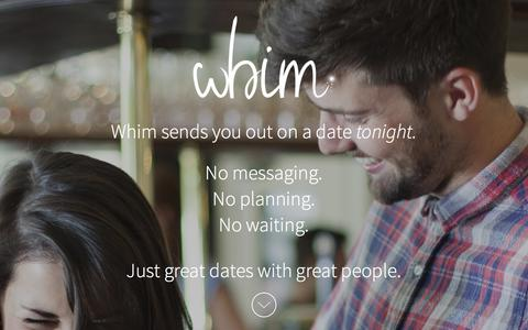 Screenshot of Home Page trywhim.com - Whim - Go on a date tonight. - Whim Dating App - captured Dec. 13, 2014