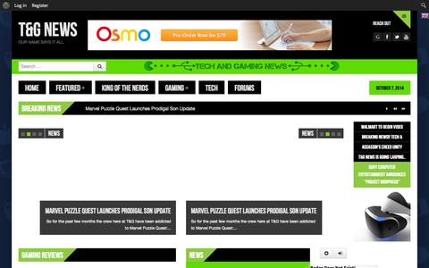 Screenshot of Home Page techandgamingnews.com - T&G News | Our Name Says It All - captured Oct. 7, 2014