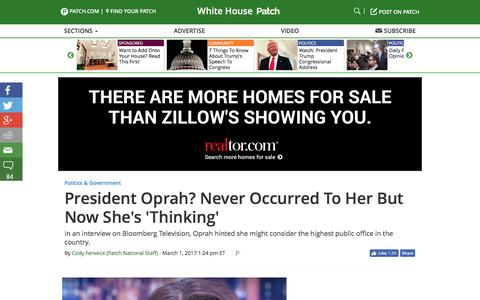 Screenshot of patch.com - President Oprah? Never Occurred To Her But Now She's 'Thinking' - White House, US Patch - captured March 2, 2017