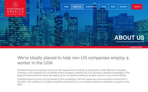 Screenshot of About Page footholdamerica.com - Helping non-US companies employ a USA worker | US Presence : Foothold America - captured Aug. 4, 2016