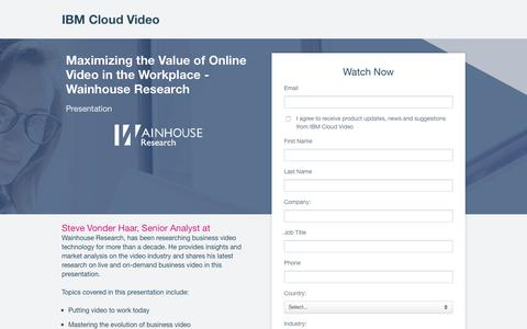 Screenshot of Landing Page ibm.com - Maximizing the Value of Online Video Communications in the Workplace- Wainhouse Research | IBM Cloud Video - captured April 9, 2018