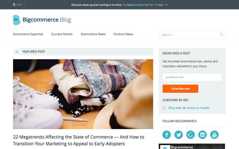 Screenshot of Blog bigcommerce.com - Bigcommerce Blog: Ecommerce, Marketing & Selling Online - captured Aug. 3, 2015