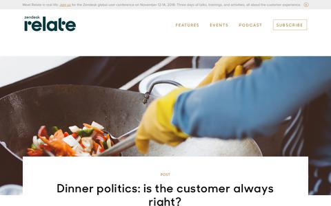 Screenshot of Support Page zendesk.com - Dinner politics: is the customer always right? | Relate by Zendesk - captured Aug. 4, 2018
