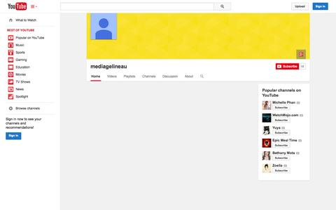 Screenshot of YouTube Page youtube.com - mediagelineau  - YouTube - captured Oct. 23, 2014