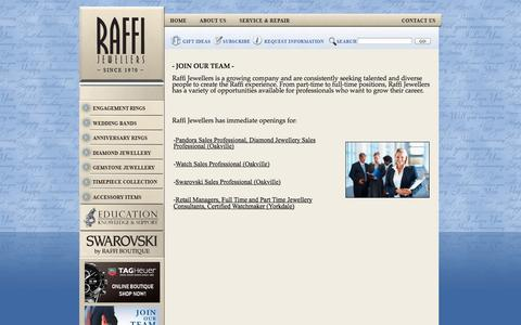 Screenshot of Jobs Page raffijewellers.ca - Careers   Join Our Team - Welcome to Raffi Jewellers   Engagement Rings, Diamond Jewellery & Fine Watches   Diamond engagement rings, diamond jewellery, bridal jewellery, custom jewellery & watches.  Omega, TAG Heuer, MontBlanc Dealer. Contact us at  - captured Oct. 7, 2014
