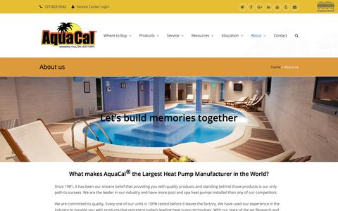 Screenshot of About Page aquacal.com - About Us | AquaCal Company | Pool Heat Pumps - captured July 4, 2018