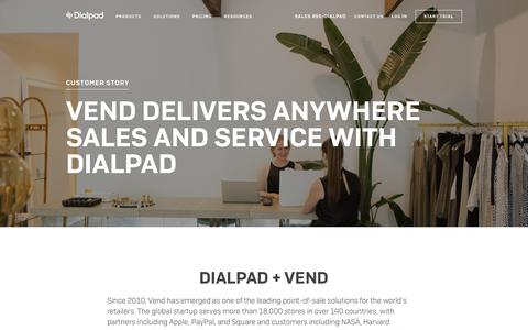 Vend delivers anywhere sales and service   Dialpad