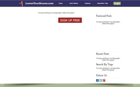 Screenshot of Blog loweryourscores.com - LowerYourScores.com | Golf statistics | Improve Your Golf  | Instruction / Tips - captured Nov. 14, 2016