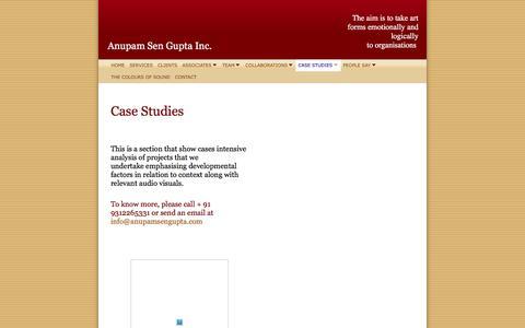 Screenshot of Case Studies Page anupamsengupta.com - Anupam Sen Gupta - The aim is to takeart formsemotionally and logically toorganisations - captured Dec. 25, 2015