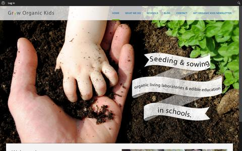 Screenshot of Home Page groworganickids.com - Grow Organic Kids | Seeding and sowing organic living laboratories - captured Jan. 26, 2015
