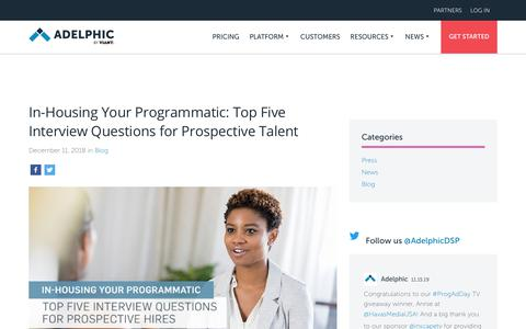 Screenshot of FAQ Page adelphic.com - In-Housing Your Programmatic: Top Five Interview Questions for Prospective Talent | Adelphic - captured Nov. 18, 2019