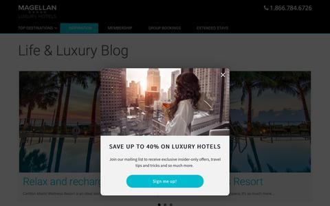 Screenshot of Blog magellanluxuryhotels.com - Life & Luxury Blog - Magellan Luxury Hotels - captured July 27, 2018