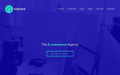 Screenshot of Home Page wipcore.se - Wipcore - The E-commerce Agency | Wipcore AB - captured Nov. 30, 2016