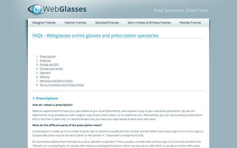 Screenshot of Privacy Page FAQ Page Terms Page webglasses.com.au - WebGlasses - FAQs - Webglasses online glasses and prescription spectacles - Buy discount RayBan and Oakley prescription eyewear online. Also designer spectacles and prescription sunglasses at webglasses.com.au in Australia.   - RayBan, Oakley, specta - captured Sept. 26, 2014