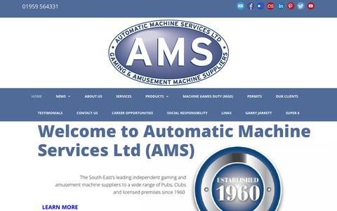 Screenshot of Home Page automaticmachineservices.co.uk - Automatic Machine Services Ltd (AMS) – Automatic Machine Services Ltd (AMS) are the leading independent gaming and amusement machine suppliers to a wide range of Pubs, Clubs and the licensed premises throughout the South-East of England. - captured Feb. 6, 2016