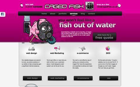 Screenshot of Services Page cagedfish.co.uk - web design | web marketing | e-commerce | SEO | Caged Fish | Market Harborough - captured Sept. 26, 2014