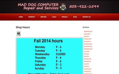 Screenshot of Hours Page maddogpdx.com - Shop Hours - Mad Dog Computer Repair and Services - captured Oct. 4, 2014