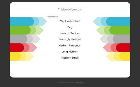 Thisismedium.com