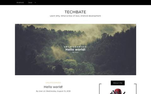Screenshot of Home Page techbate.com - TECHBATE – Learn Why, What & How of Java, Android development - captured Oct. 19, 2018