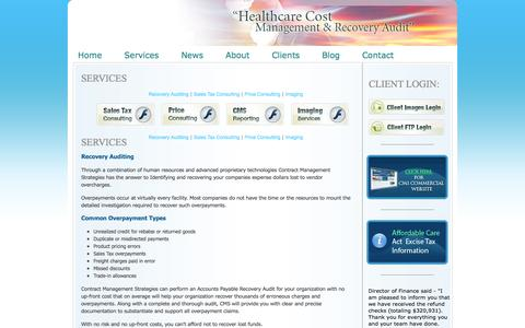 Screenshot of Services Page contractmgmt.com - Services : Healthcare Cost Management Recovery Audit SERVICES SERVICES Recovery Auditing Through a combination of human resources and advanced proprietary technologies Contract Management Strategies has the answer to Identifying and recovering your c - captured Oct. 3, 2014