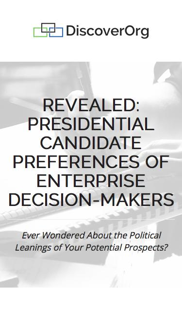 Presidential Candidate Preferences: Decision-Makers | DiscoverOrg