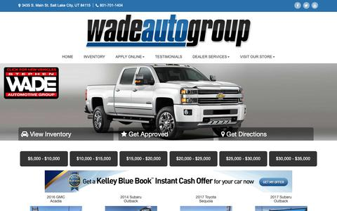 Screenshot of Home Page wadeautogroup.com - Used Cars Salt Lake City UT | Used Cars & Trucks UT | Wade Auto Group - captured Dec. 10, 2018