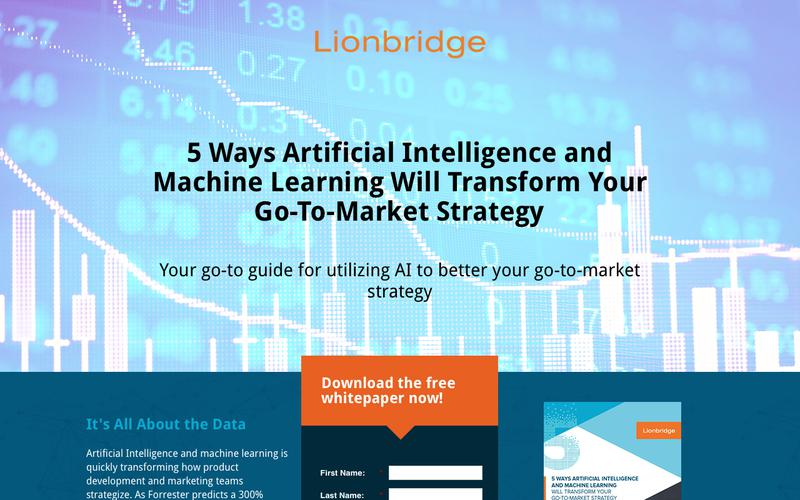 Lionbridge - 5 Ways Artificial Intelligence and Machine Learning Will Transform Your Go-To-Market Strategy [Gated Landing Page]
