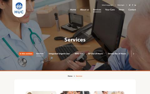 Screenshot of Services Page hucweb.co.uk - HUC provide a wide range of Integrated Urgent Care Services including NHS111, Out of Hours, GP and Out of Hours Dental - captured Aug. 11, 2017