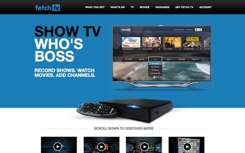 Screenshot of Home Page fetchtv.com.au - Fetch TV. Show TV Who's Boss. Record TV, Watch Movies, Add More Channels. - captured Sept. 19, 2014