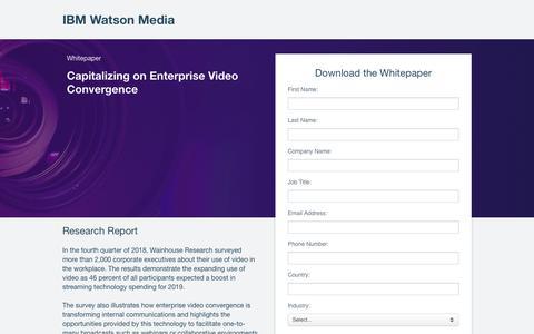 Screenshot of Landing Page ibm.com - Capitalizing on Enterprise Video Convergence | IBM Watson Media - captured May 29, 2019