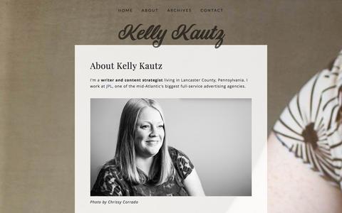 Screenshot of About Page kelly-kautz.com - About Ń Kelly Kautz - captured Jan. 14, 2016