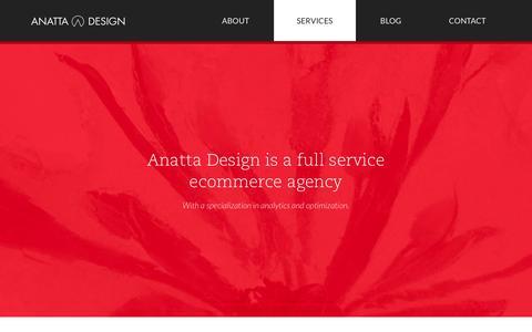 Screenshot of Services Page anattadesign.com - eCommerce Build, Test, & Optimization Services - Anatta Design - captured Oct. 30, 2014