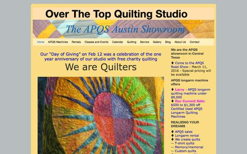 Screenshot of Home Page overthetopquilting.com - Over The Top Quilting Studio | The APQS Austin Showroom - captured Feb. 15, 2016