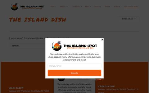 Screenshot of Blog theislandspot.com - The Island Dish | The Island Spot | The Island Spot is your home for Authentic Jamaican Food in Dallas Fort Worth Metroplex. We specialize in Jamaican Food, imported Caribbean Rums and crafted Cocktails in a fun, vibrant atmosphere. - captured Dec. 19, 2016