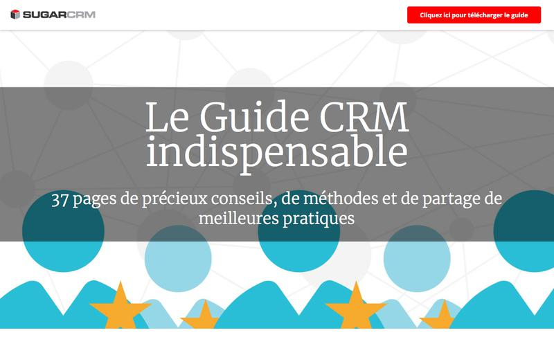 Le Guide CRM indispensable| SugarCRM